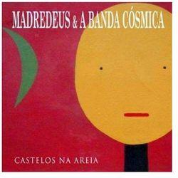 Madredeus & A Banda Cosmica - Castelos Na Areia
