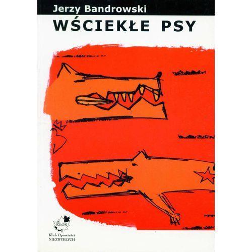 E-booki, Wściekłe psy - Jerzy Bandrowski (MOBI)