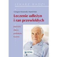 Książki o zdrowiu, medycynie i urodzie, Leczenie odleżyn i ran przewlekłych. Seria Lekarz Radzi (opr. broszurowa)