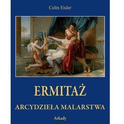 Ermitaż Arcydzieła malarstwa w etui - Eisler Colin DARMOWA DOSTAWA KIOSK RUCHU (opr. kartonowa)