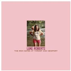 Roberts, Luke - Iron Gates At Throop And Newport, The