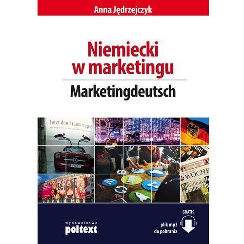 Biblioteka biznesu, NIEMIECKI W MARKETINGU MARKETINGDEUTSCH B1-B2 - Anna Jędrzejczyk (opr. miękka)
