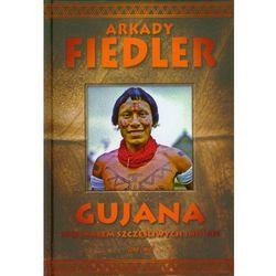 Gujana Spotkałem szczęśliwych Indian (opr. twarda)