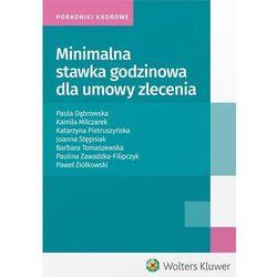 Minimalna stawka godzinowa dla umowy zlecenia - 35% rabatu na drugą książkę! (opr. miękka)