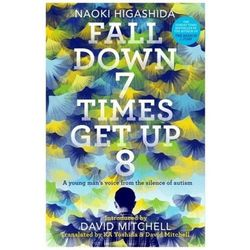 Fall Down Seven Times, Get Up Eight A young man's voice from the silence of autism