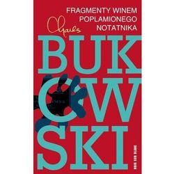Fragmenty winem poplamionego notatnika - Charles Bukowski (opr. broszurowa)
