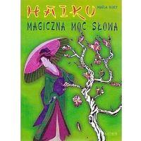 Książki dla dzieci, Haiku magiczna moc (opr. broszurowa)