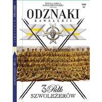 Hobby i poradniki, Wielka Księga Kawalerii Polskiej Odznaki Kawalerii t.20 - Praca zbiorowa (opr. twarda)