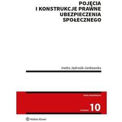 Pojęcia i konstrukcje prawne ubezpieczenia społecznego - inetta jędrasik-jankowska (opr. broszurowa)