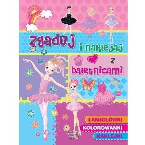 Książki dla dzieci, Zgaduj i naklejaj - z baletnicami - Praca zbiorowa (opr. broszurowa)