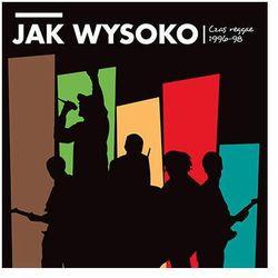 Czas Reggae 1996-98 - Jak Wysoko (Płyta winylowa)
