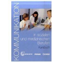Kommunikation im Beruf: Kommunikation in sozialen und medizinischen Berufen