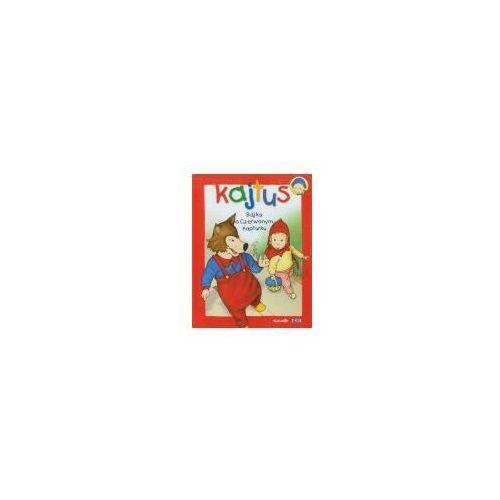 Książki dla dzieci, Kajtuś Bajka o Czerwonym Kapturku// (opr. twarda)