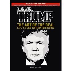 The Art of the Deal, czyli sztuka robienia interesów - Donald J. Trump, Tony Schwartz (opr. miękka)