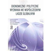 Książki o biznesie i ekonomii, Ekonomiczne i polityczne wyzwania we współczesnym ładzie globalnym (opr. miękka)