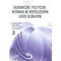 Ekonomiczne i polityczne wyzwania we współczesnym ładzie globalnym (opr. miękka)
