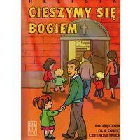 Pedagogika, Cieszymy się Bogiem - Podręcznik do religii dla 4 latków (opr. miękka)