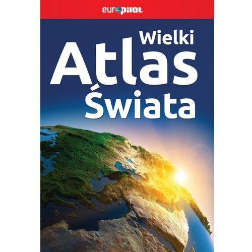 Albumy, WIELKI ATLAS ŚWIATA (opr. twarda)