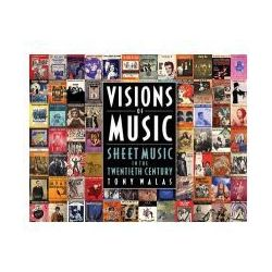 Walas Tony Visions of Music Sheet Music in the 20th Century