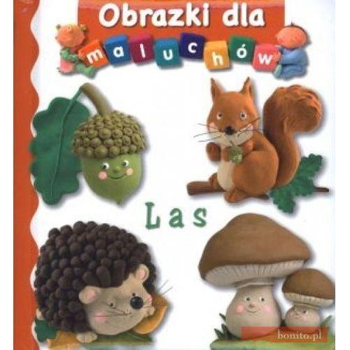 Książki dla dzieci, LAS OBRAZKI DLA MALUCHÓW (opr. kartonowa)