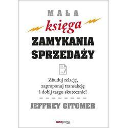 Mała księga zamykania sprzedaży - Jeffrey Gitomer (opr. twarda)
