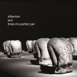 Silberman And Three Of A Perfect Pair (CD) - Silberman and Three of a Perfect Pair