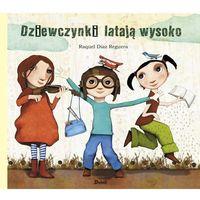 Książki dla dzieci, DZIEWCZYNKI LATAJĄ WYSOKO