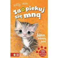 Książki dla dzieci, Jaśmin nieśmiały kotek. Zaopiekuj się mną - Holly Webb (opr. miękka)