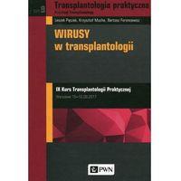 Książki medyczne, Transplantologia praktyczna. Tom 9. Wirusy w transplantologii (opr. twarda)