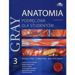 Anatomia Gray. Podręcznik dla studentów. Tom 3 (anatomia ośrodkowego układu nerwowego) (opr. broszurowa)