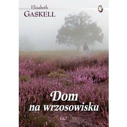 Dom na wrzosowisku - Elizabeth Gaskell (opr. miękka)