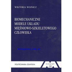 Biomechaniczne modele układu mięśniowo-szkieletowego człowieka (opr. miękka)