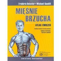 Książki sportowe, Mięśnie brzucha Atlas ćwiczeń (opr. miękka)
