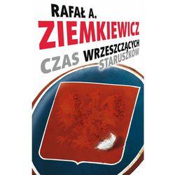 Czas wrzeszczących staruszków - Rafał A. Ziemkiewicz - ebook