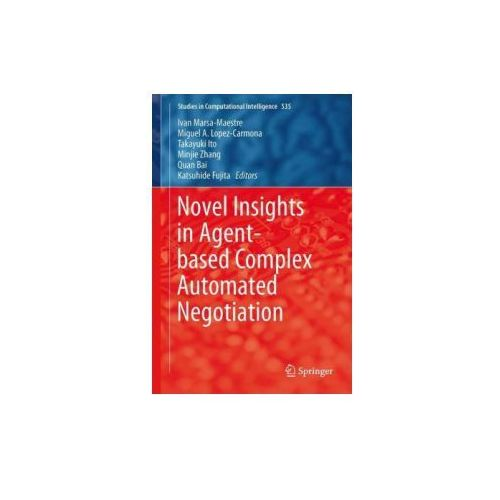 Informatyka, Novel Insights in Agent-Based Complex Automated Negotiation