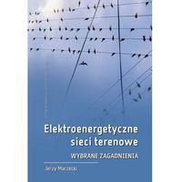 E-booki, Elektroenergetyczne sieci terenowe. Wybrane zagadnienia - Jerzy Marzecki (PDF)