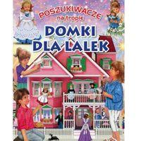 Książki dla dzieci, Poszukiwacze na tropie. Domki dla lalek - Praca zbiorowa (opr. twarda)