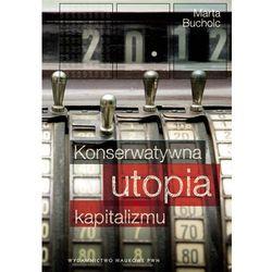 Konserwatywna utopia kapitalizmu (opr. miękka)