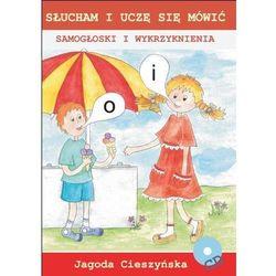 Słucham i uczę się mówić. Samogłoski i wykrzyknienia Jagoda Cieszyńska + CD (opr. broszurowa)