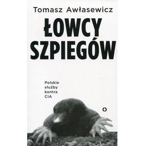Pozostałe książki, Łowcy szpiegów Polskie służby kontra CIA (opr. miękka)
