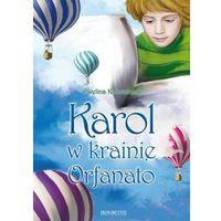 Książki dla dzieci, Karol w krainie Orfanato - Ewelina Kościelniak (opr. miękka)