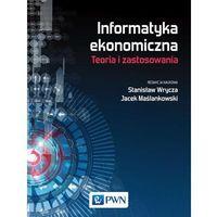 E-booki, Informatyka ekonomiczna. Teoria i zastosowania. Darmowy odbiór w niemal 100 księgarniach!