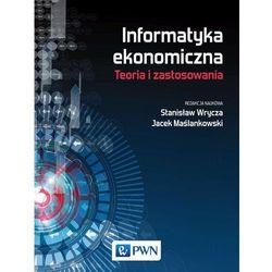 Informatyka ekonomiczna. Teoria i zastosowania. Darmowy odbiór w niemal 100 księgarniach!