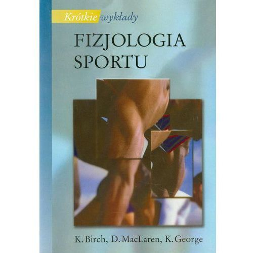 Biologia, Fizjologia sportu. Krótkie wykłady (opr. miękka)