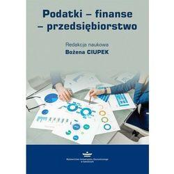 Podatki – finanse – przedsiębiorstwo - Bożena Ciupek - ebook