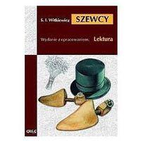 Lektury szkolne, Stanisław Ignacy Witkiewicz. Szewcy - lektury z omówieniem, liceum i technikum. (opr. miękka)