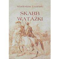 E-booki, Skarb watażki. Powieść z końca XVIII wieku - Władysław Łoziński