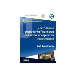 Zarządzanie gospodarką finansową zakładów ubezpieczeń - Lech Gąsiorkiewicz
