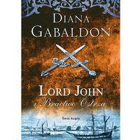 Literatura kobieca, obyczajowa, romanse, Lord John i Bractwo Ostrza - Diana Gabaldon DARMOWA DOSTAWA KIOSK RUCHU (opr. miękka)