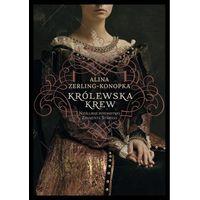 Biografie i wspomnienia, Królewska krew Nieślubne potomstwo Zygmunta Starego (opr. broszurowa)